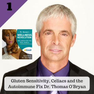 1: Gluten Sensitivity & Celiacs and the Autoimmune Fix with Dr. Thomas O'Bryan