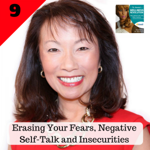 9: Erasing Your Fears, Negative Self-Talk and Insecurities