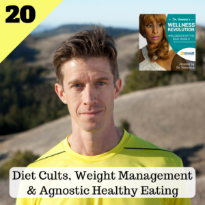 Diet Cults, Weight management & Agnostic healthy Eating