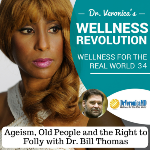 Ageism, Old People and the Right to Folly with Dr. Bill Thomas