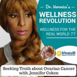 77: Seeking Truth about Ovarian Cancer with Jennifer Coken – Dr. Veronica Anderson