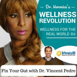 86: Fix Your Gut with Dr. Vincent Pedre – Dr. Veronica Anderson