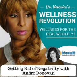 92: Getting Rid of Negativity with Andro Donovan – Dr. Veronica Anderson