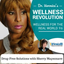 96: Drug-Free Solutions with Sherry Maysonave – Dr. Veronica Anderson